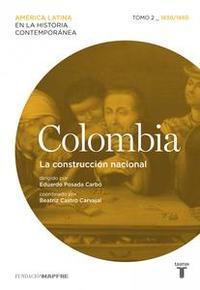 Libro COLOMBIA. LA CONSTRUCCIÓN NACIONAL. TOMO 2 (1830-1880)