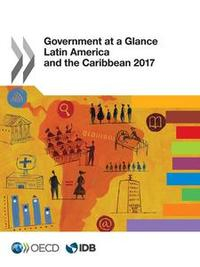 Libro GOVERNMENT AT A GLANCE: LATIN AMERICA AND THE CARIBBEAN 2017