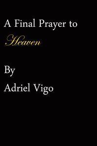 Libro A FINAL PRAYER TO HEAVEN