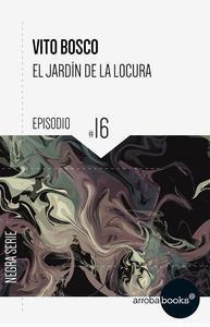 Libro EL JARDÍN DE LA LOCURA: EPISODIO 16