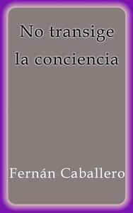Libro NO TRANSIGE LA CONCIENCIA