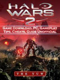 Libro HALO WARS 2 GAME DOWNLOAD, PC, GAMEPLAY, TIPS, CHEATS, GUIDE UNOFFICIAL
