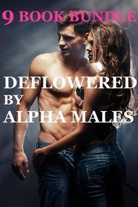 Libro DEFLOWERED BY ALPHA MALES BUNDLE (9 STORY COLLECTION UNTOUCHED FIRST TIME VIRGIN CREAMPIE OLDER YOUNGER FETISH PREGNANCY EROTICA SHORT STORIES EROTIC BREEDING)