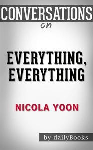 Libro EVERYTHING, EVERYTHING: BY NICOLA YOON | CONVERSATION STARTERS
