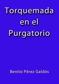 Libro TORQUEMADA EN EL PURGATORIO