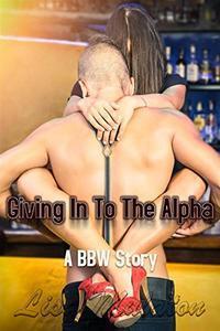 Libro GIVING INTO THE ALPHA: A BBW STORY