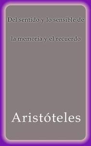 Libro DEL SENTIDO Y LO SENSIBLE DE LA MEMORIA Y EL RECUERDO