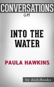 Libro INTO THE WATER: BY PAULA HAWKINS | CONVERSATION STARTERS