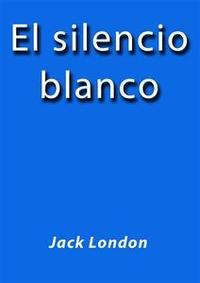 Libro EL SILENCIO BLANCO