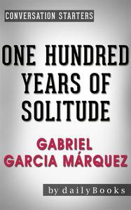 Libro ONE HUNDRED YEARS OF SOLITUDE: A NOVEL BY GABRIEL GARCIA MÁRQUEZ | CONVERSATION STARTERS