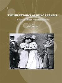 Libro THE IMPORTANCE OF BEING EARNEST: A TRIVIAL COMEDY FOR SERIOUS PEOPLE