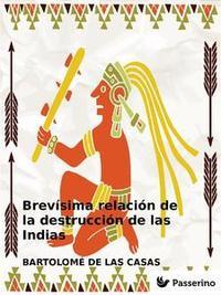 Libro BREVÍSIMA RELACIÓN DE LA DESTRUCCIÓN DE LAS INDIAS