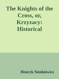 Libro THE KNIGHTS OF THE CROSS, OR, KRZYZACY: HISTORICAL ROMANCE