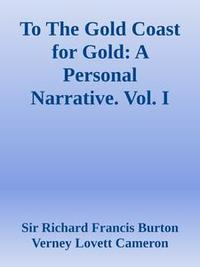 Libro TO THE GOLD COAST FOR GOLD: A PERSONAL NARRATIVE. VOL. I