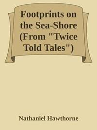 "Libro FOOTPRINTS ON THE SEA-SHORE (FROM ""TWICE TOLD TALES"")"