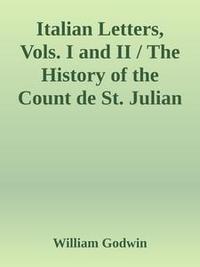 Libro ITALIAN LETTERS, VOLS. I AND II / THE HISTORY OF THE COUNT DE ST. JULIAN