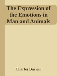 Libro THE EXPRESSION OF THE EMOTIONS IN MAN AND ANIMALS