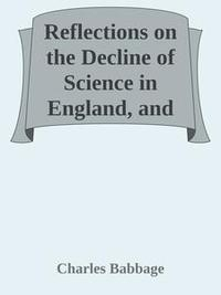 Libro REFLECTIONS ON THE DECLINE OF SCIENCE IN ENGLAND, AND ON SOME OF ITS CAUSES
