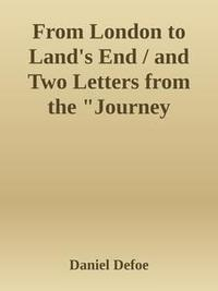 """Libro FROM LONDON TO LAND'S END / AND TWO LETTERS FROM THE """"JOURNEY THROUGH ENGLAND BY A GENTLEMAN"""""""