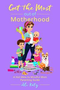 Libro GET THE MOST OUT OF MOTHERHOOD