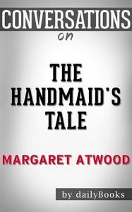 Libro THE HANDMAID'S TALE: BY MARGARET ATWOOD   CONVERSATION STARTERS