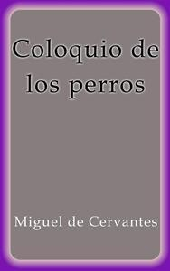Libro COLOQUIO DE LOS PERROS