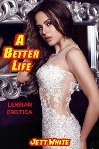 Libro A BETTER LIFE: LESBIAN EROTICA