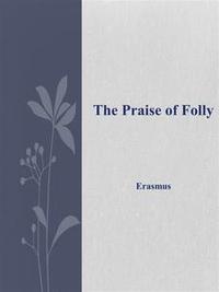 Libro THE PRAISE OF FOLLY
