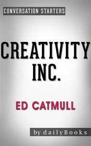 Libro CREATIVITY INC.: BY ED CATMULL | CONVERSATION STARTERS