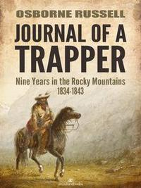 Libro JOURNAL OF A TRAPPER: NINE YEARS IN THE ROCKY MOUNTAINS 1834-1843