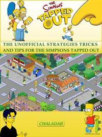 Libro THE SIMPSONS TAPPED OUT THE UNOFFICIAL STRATEGIES TRICKS AND TIPS FOR THE SIMPSONS TAPPED OUT