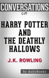 Libro HARRY POTTER AND THE DEATHLY HALLOWS: A NOVEL BY J. K. ROWLING | CONVERSATION STARTERS