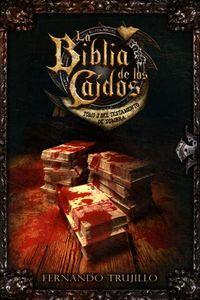 Libro LA BIBLIA DE LOS CAÍDOS. TOMO 2 DEL TESTAMENTO DE SOMBRA