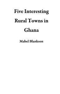 Libro FIVE INTERESTING RURAL TOWNS IN GHANA