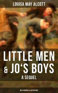 Libro LITTLE MEN & JO'S BOYS: A SEQUEL (WITH ORIGINAL ILLUSTRATIONS)