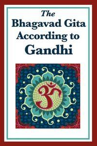 Libro THE BHAGAVAD GITA ACCORDING TO GANDHI