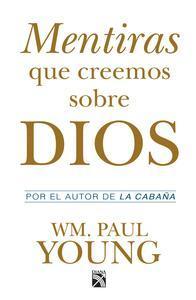 Libro MENTIRAS QUE CREEMOS SOBRE DIOS