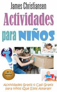 Libro ACTIVIDADES PARA NIÑOS: ACTIVIDADES GRATIS O CASI GRATIS PARA NIÑOS ¡QUE ELLOS AMARAN!