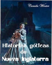 Libro HISTORIAS GÓTICAS DE NUEVA INGLATERRA
