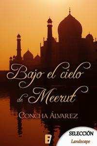 Libro BAJO EL CIELO DE MEERUT (SELECCIÓN LANDSCAPE)