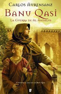 Libro LA GUERRA DE AL ÁNDALUS (BANU QASI 2)