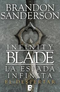 Libro EL DESPERTAR (INFINITY BLADE [LA ESPADA INFINITA] 1)