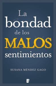 Libro BONDAD DE LOS MALOS SENTIMIENTOS, LA