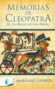 Libro EL OCASO DE UNA DIOSA (MEMORIAS DE CLEOPATRA 3)