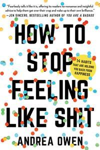 Libro HOW TO STOP FEELING LIKE SH*T