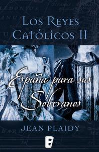 Libro ESPAÑA PARA SUS SOBERANOS (LOS REYES CATÓLICOS 2)