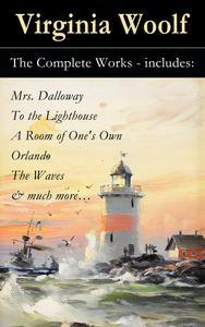 Libro THE COMPLETE WORKS - INCLUDES: MRS. DALLOWAY + TO THE LIGHTHOUSE + A ROOM OF ONE'S OWN + ORLANDO + THE WAVES & MUCH MORE…