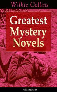 Libro GREATEST MYSTERY NOVELS OF WILKIE COLLINS (ILLUSTRATED): THRILLER CLASSICS: THE WOMAN IN WHITE, NO NAME, ARMADALE, THE MOONSTONE, THE HAUNTED HOTEL: A MYSTERY OF MODERN VENICE, THE LAW AND THE LADY, THE DEAD SECRET, MISS OR MRS?