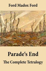 Libro PARADE'S END: THE COMPLETE TETRALOGY (ALL 4 RELATED NOVELS: SOME DO NOT + NO MORE PARADES + A MAN COULD STAND UP + LAST POST)