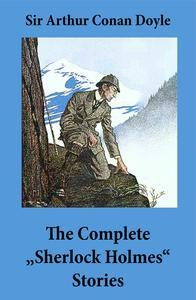 """Libro THE COMPLETE """"SHERLOCK HOLMES"""" STORIES (4 NOVELS AND 56 SHORT STORIES + AN INTIMATE STUDY OF SHERLOCK HOLMES BY CONAN DOYLE HIMSELF)"""